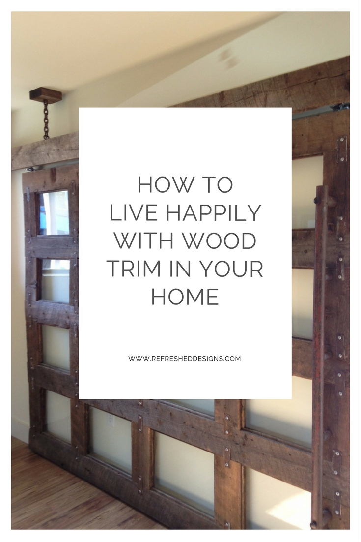 How to live happily with wood trim in your home