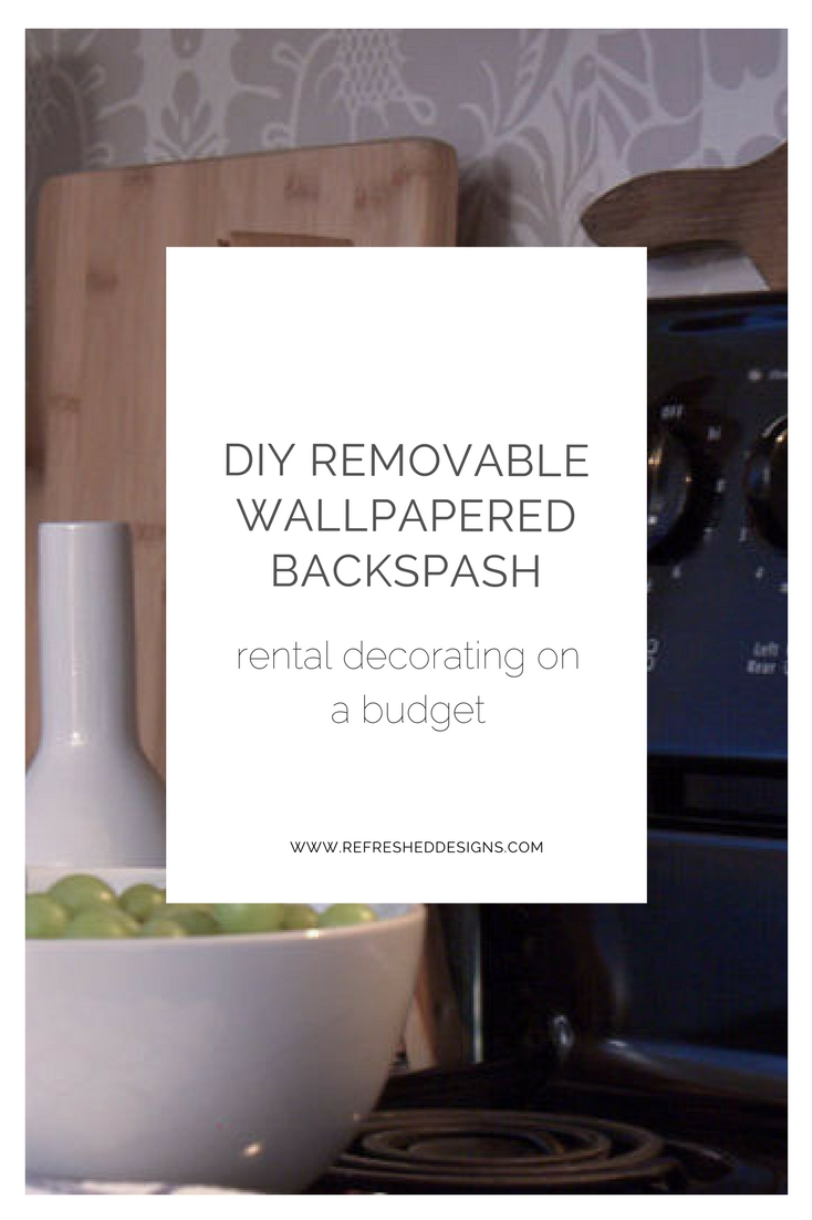 DIY removable wallpaper backsplash - budget decorating for renters