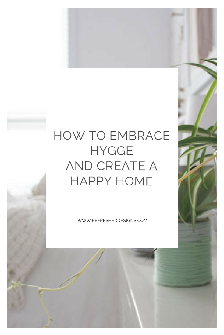 how to embrace hygge and create a happy home