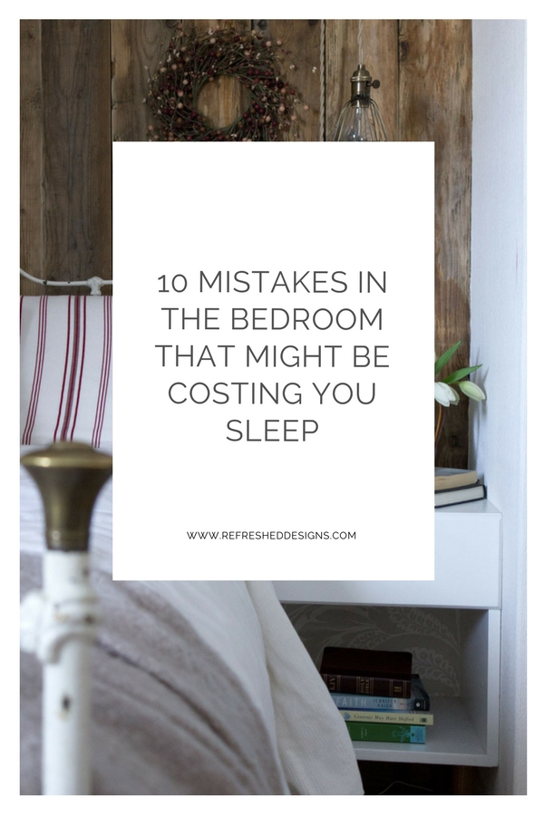 10 mistakes in the bedroom that might be costing you sleep
