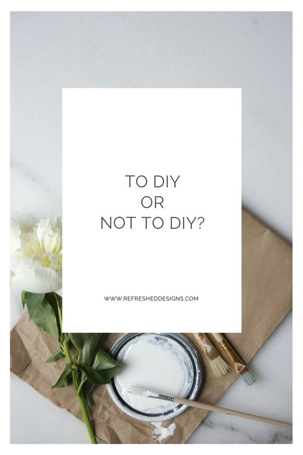 To DIY or Not to DIY?