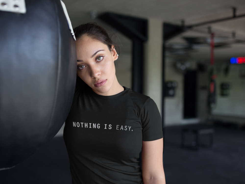 New Fitness Shirt - NOTHING IS EASY.