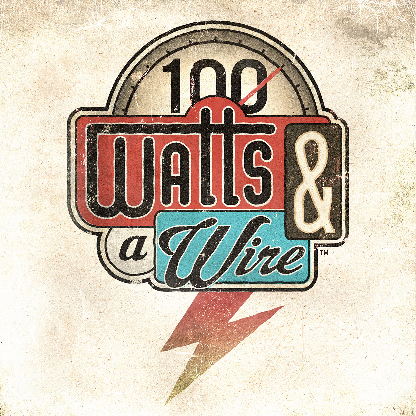 100 Watts and a Wire​