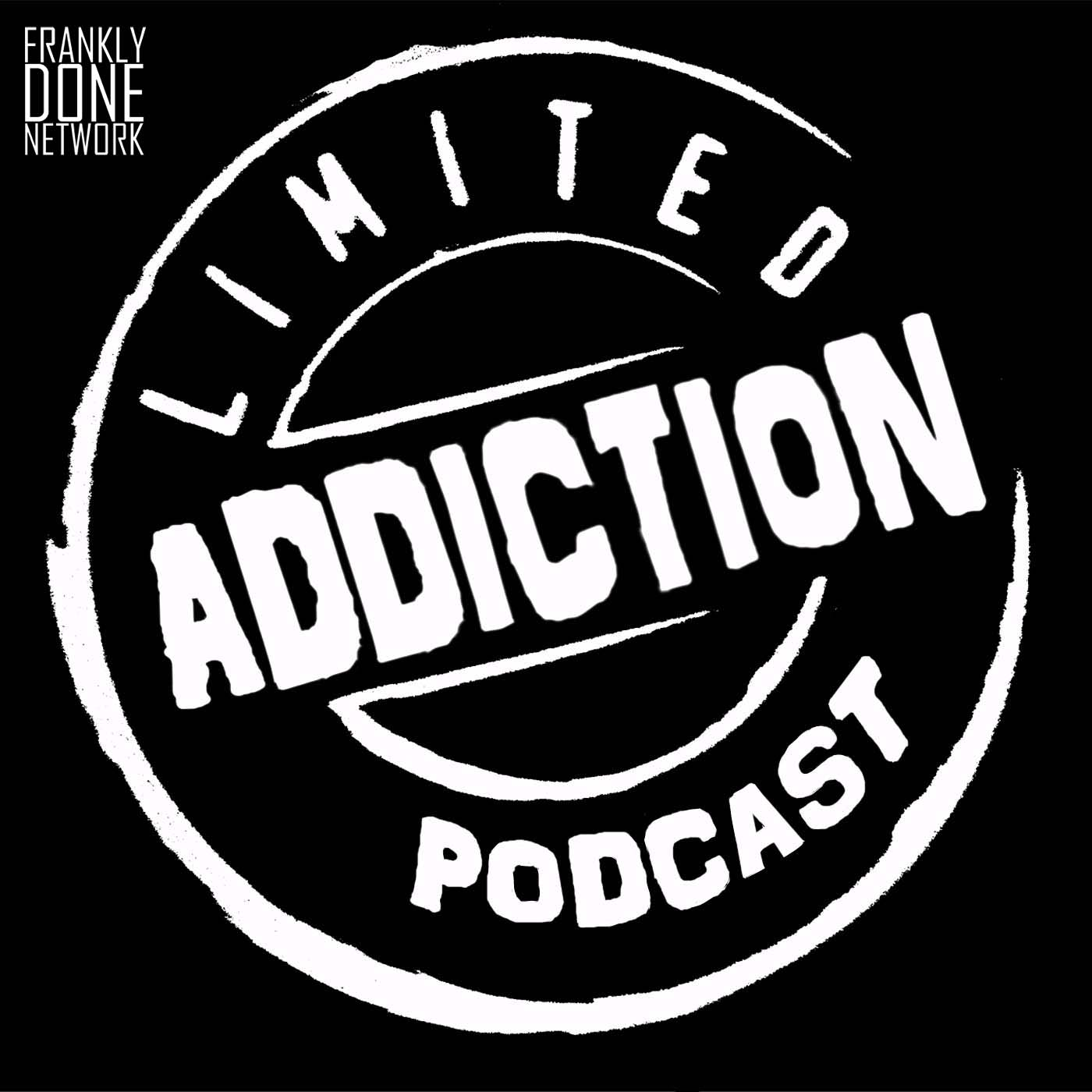 Limited Addiction Podcast