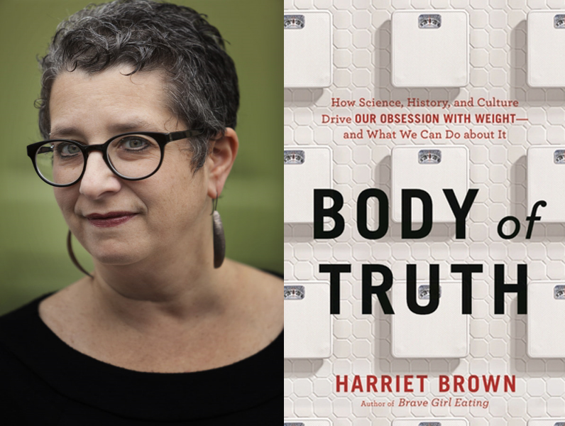 Harriet Brown Body of Truth