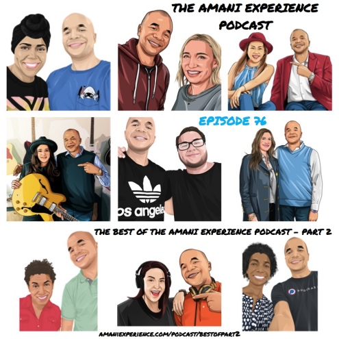 The Best of The Amani Experience Podcast part 2