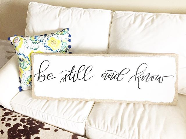 "Loved creating this beautiful sign for an old friend. What peace this simple phrase from Scripture brings. The whole phrase reads ""be still and know that I am God."" Whatever life throws at you, the Lord is in control. Praise Him for that!"
