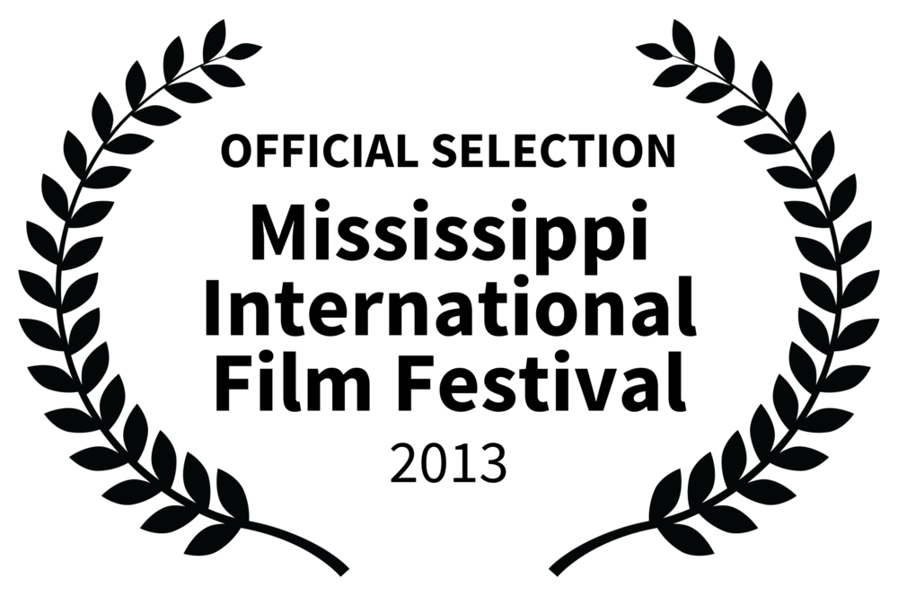 OFFICIAL SELECTION - Mississippi International Film Festival - 2013.png