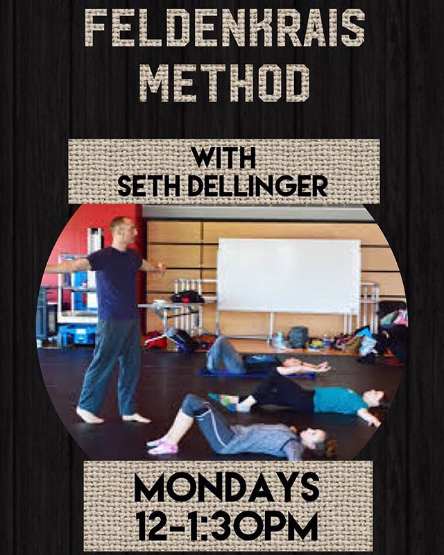 Mondays: Feldenkrais  Method with Seth from 12-1:30 pm  Increasing your ease and range of motion, improving your flexibility, and rediscovering your capacity for efficient movement are just a  few of the benefit with this method. Try it out at DanceLoft.