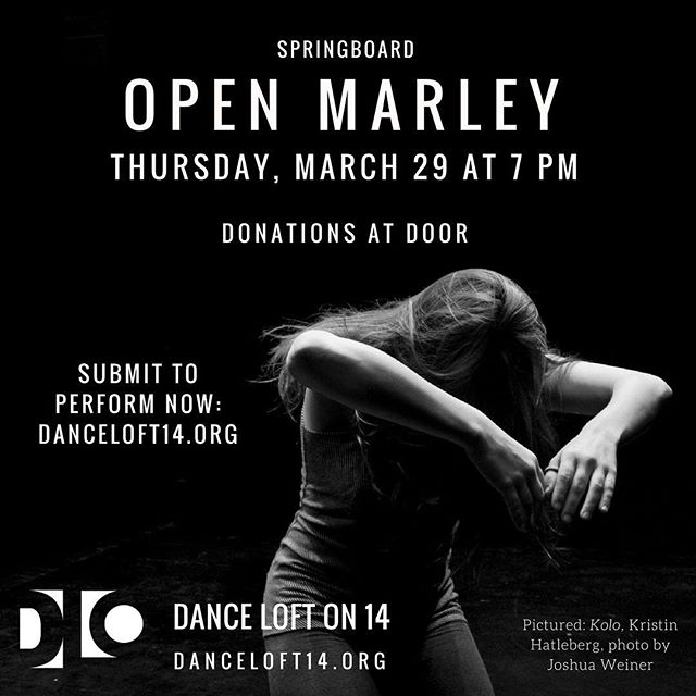 OPEN MARLEY at the LOFT: this Thursday at 7 pm *and* you can still submit! #dcdance #dmvdancers #ward4dc #springboarddc2018