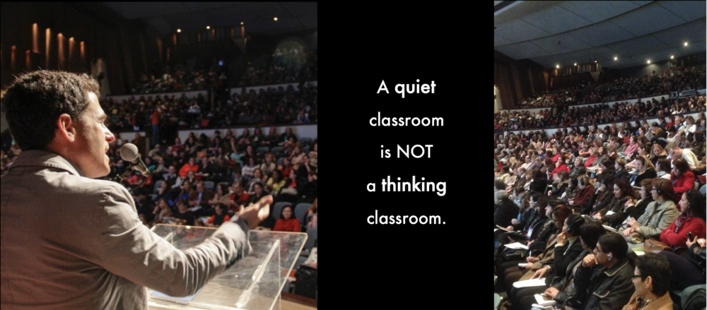 A quiet classroom is not a thinking classroom.png