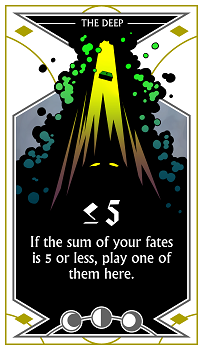 """ ≤  5:  If the sum of your fates is 5 or less, play one of them here."""
