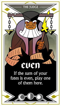""" Even:  If the sum of your fates is even, play one of them here."""