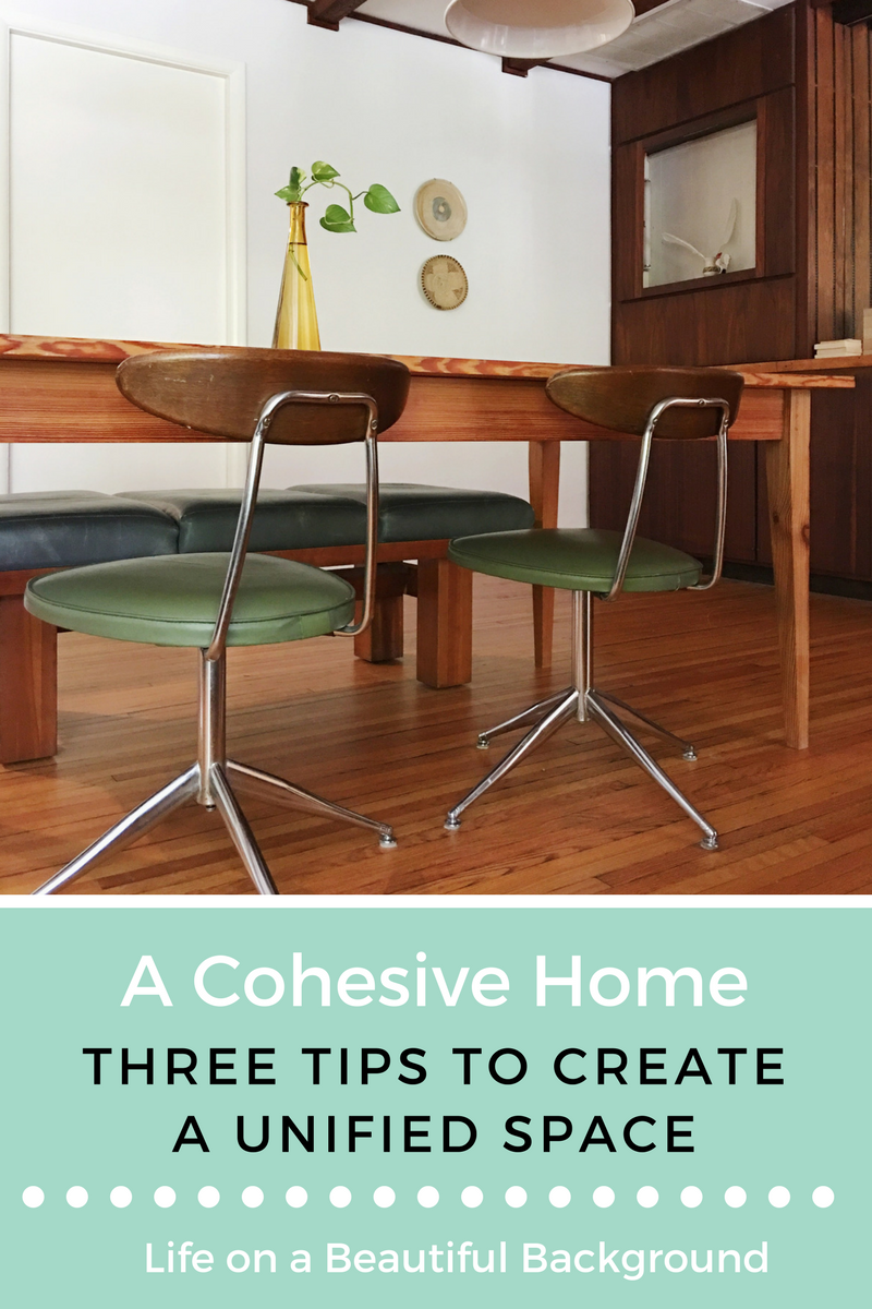 A Cohesive Home- Three Tips to Create a Unified Space.png