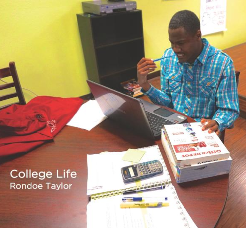 College Life   What should you bring to class? How can you get involved in your school community? Rondoe Taylor answers these questions and more as he introduces the beginning reader to College Life.   Buy this book.