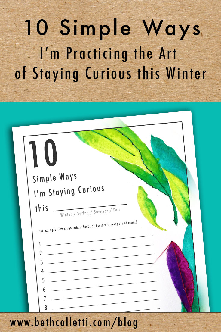 10 Simple Ways I'm Practicing the Art of Staying Curious this Winter