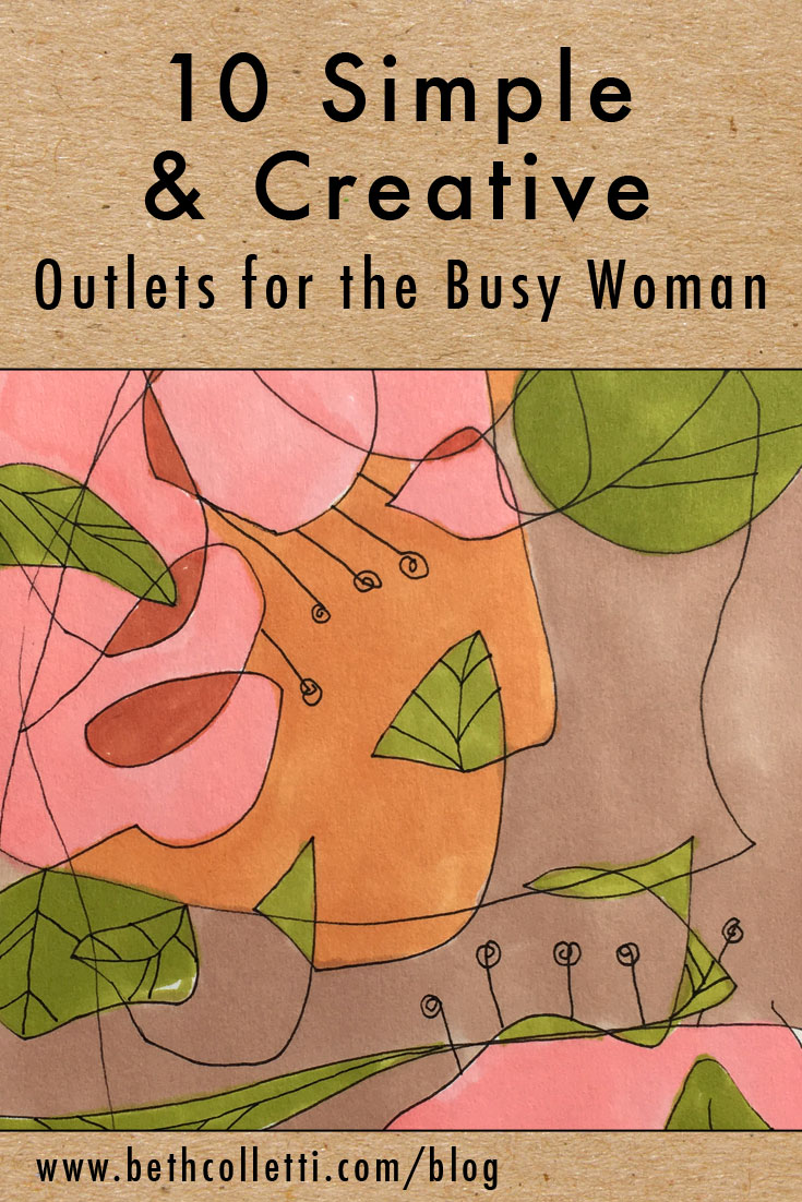10 Simple & Creative Outlets for the Busy Woman