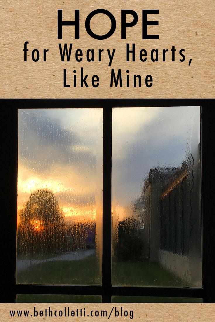 Hope for Weary Hearts, Like Mine
