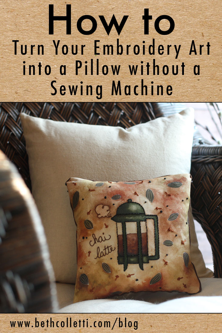 How to Turn Your Embroidery Art into a Pillow without a Sewing Machine
