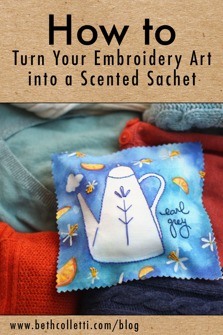 How to Turn Your Embroidery Art into a Scented Sachet