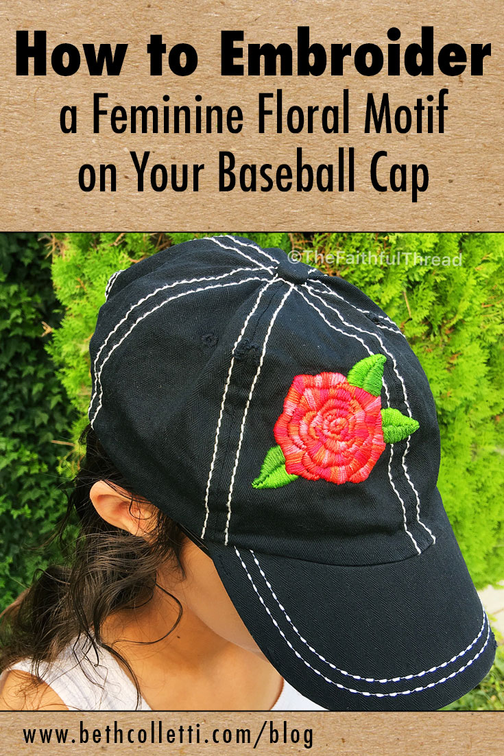 How to Hand Embroider a Feminine Floral on Your Baseball Cap