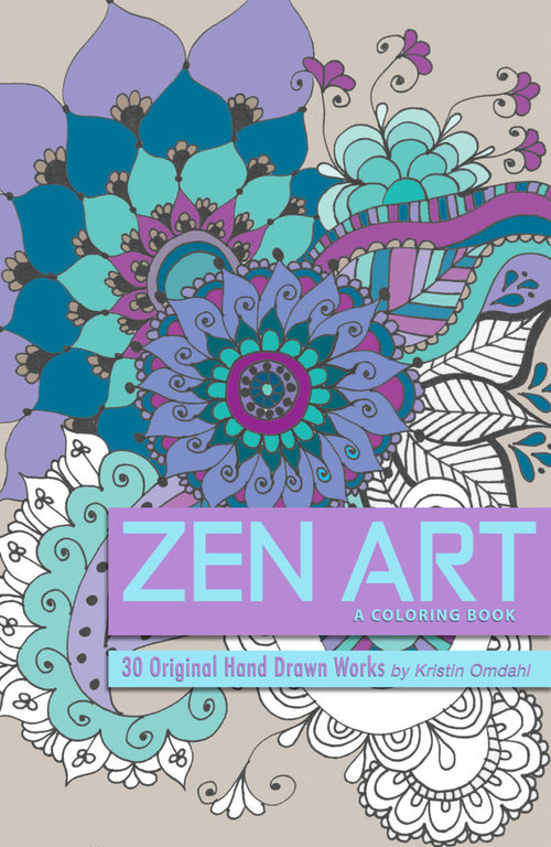 Zen Art A Coloring Book 30 Original Hand Drawn Works By Kristin Omdahl