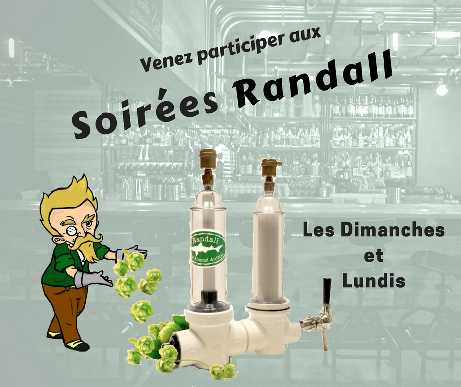 Nos soirées Randall - Venez goûter à des bières infusées à la dernière minute tous les dimanches et lundis.
