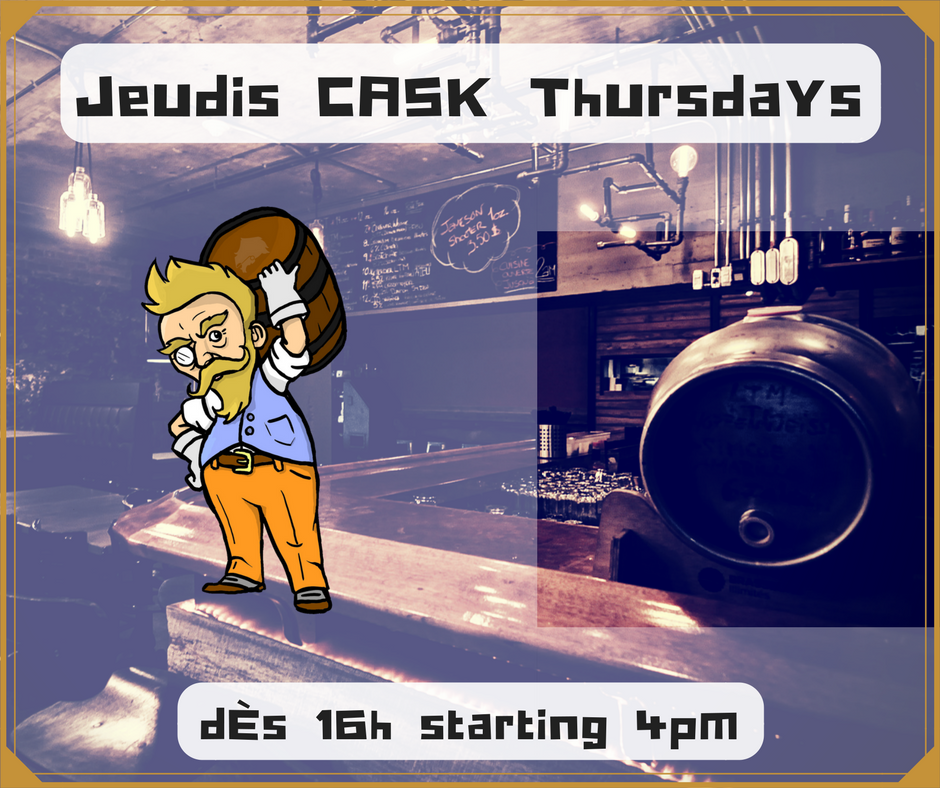 Cask Night - Every Thursday, we open up a cask to offer you funky versions of our latest brews.
