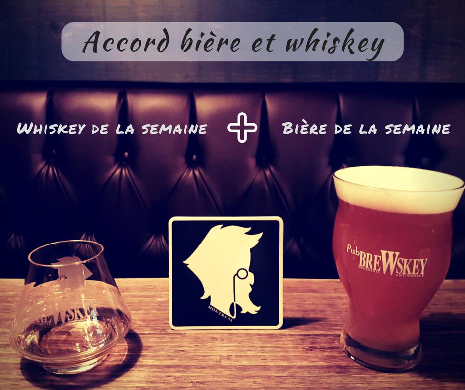Accord bière et whiskey mensuel - À chaque semaine, venez essayer notre combo bière BreWskey et un de de nos nombreux whiskeys
