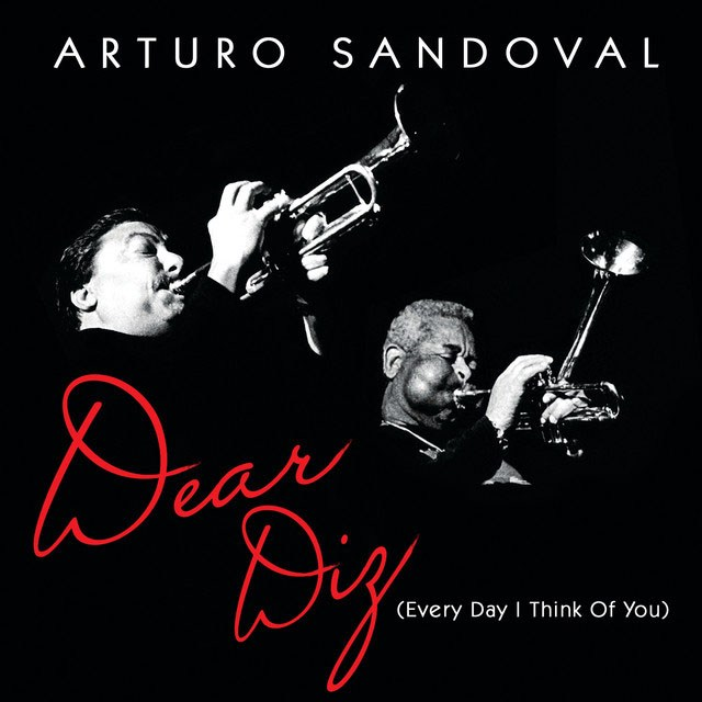 Arturo Sandoval - Dear Diz (Every Day I Think Of You)  Buy Music