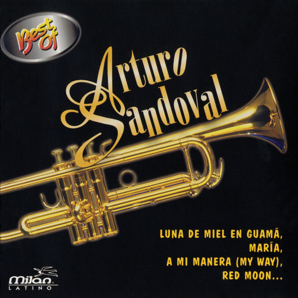 Arturo Sandoval - Best of Arturo Sandoval  Buy Music