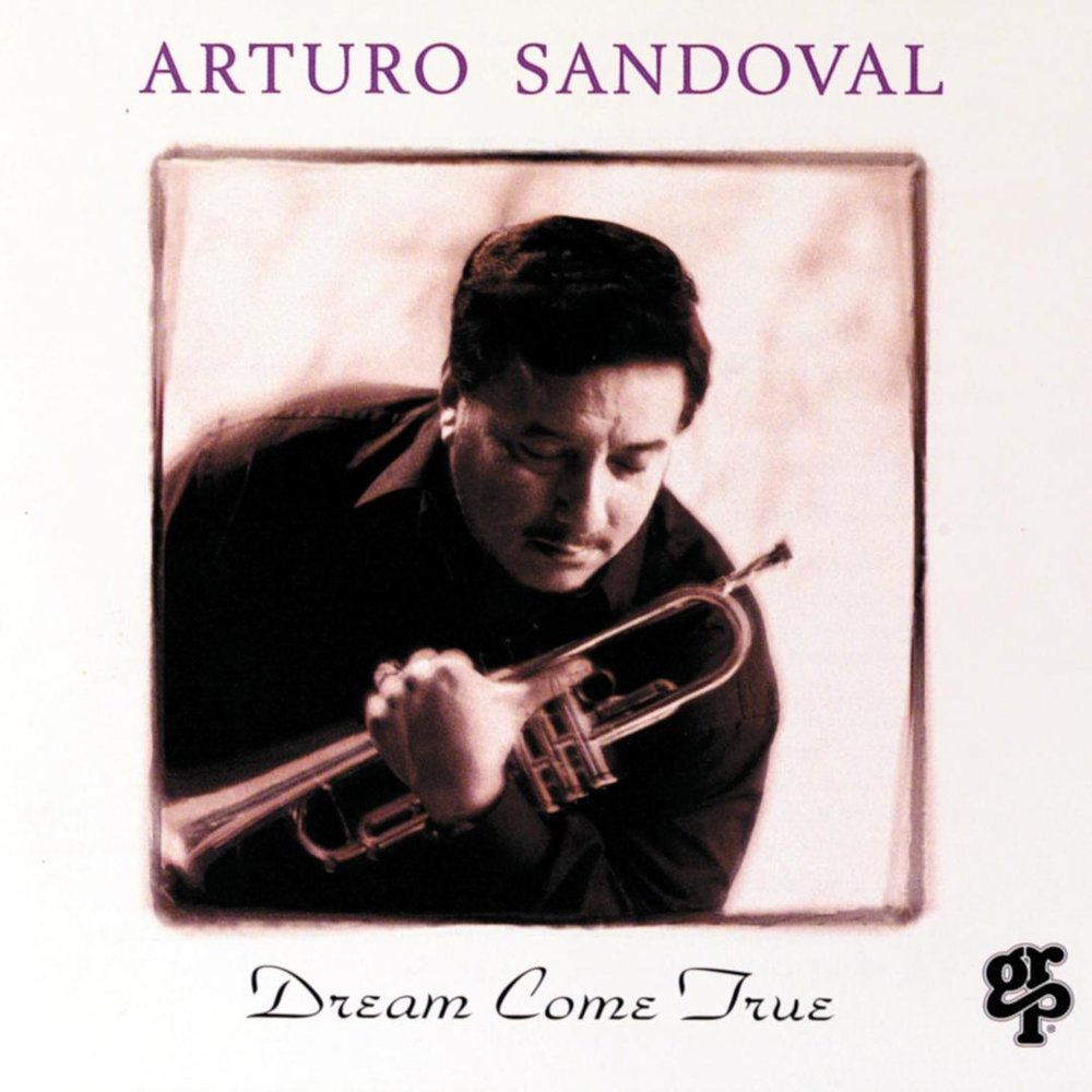 Arturo Sandoval - Dream Come True  Buy Music