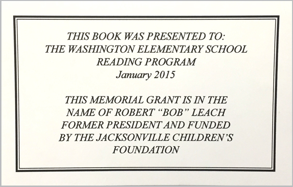 "Memorial grant in memory of Robert ""Bob"" Leach, former President of Jacksonville Children's Foundation."