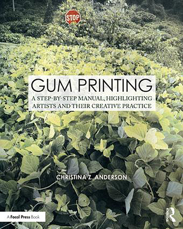 Book Cover, Gum Printing: A Step by Step Manual Featuring Artists and Their Creative Practice