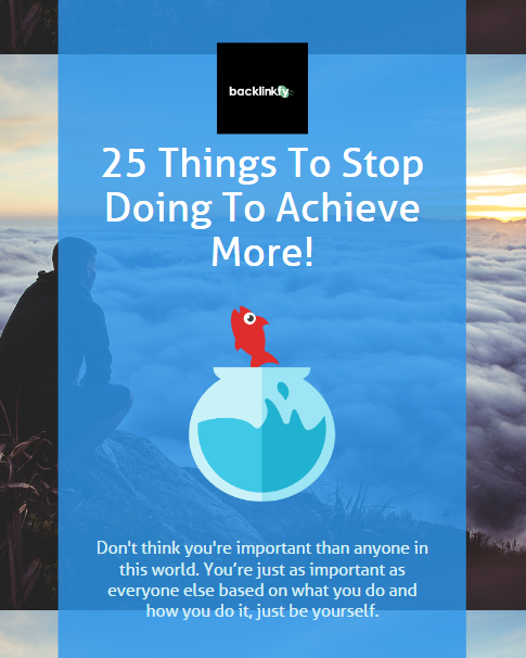 25 Things to stop doing to achieve more as an entrepreneur