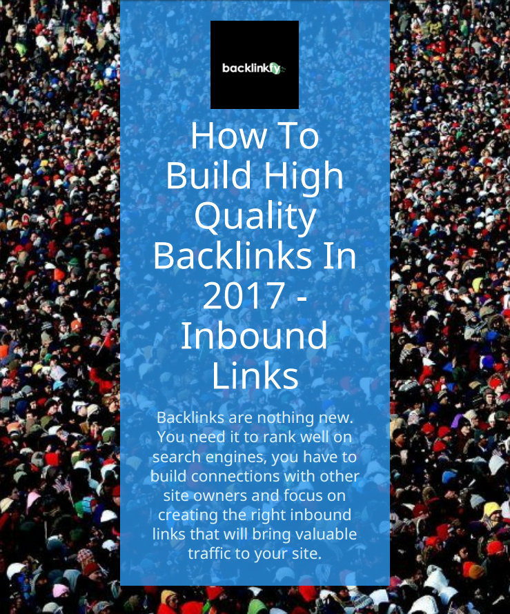 How to Build quality backlinks in 2017.