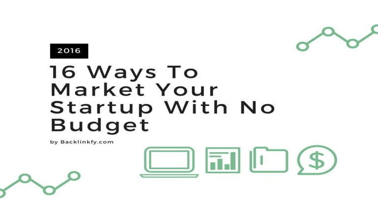 16 ways to market your startup with no budget