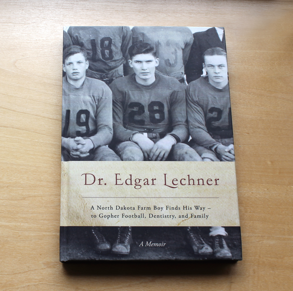Dr. Edgar Lechner: A North Dakota Farm Boy Finds His Way — to Gopher Football, Dentistry, and Family