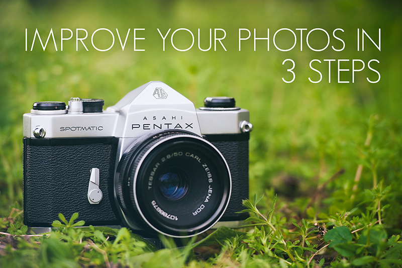 Improve your photos in 3 steps