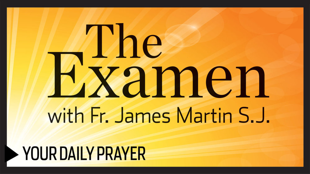 Link to the Examen Podcast with Father James Martin, SJ