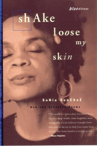 JULY + SONIA SANCHEZ | SHAKE LOOSE MY SKIN