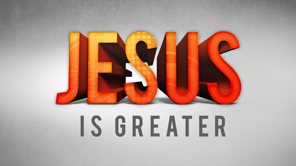 Jesus Is Greater 1.png
