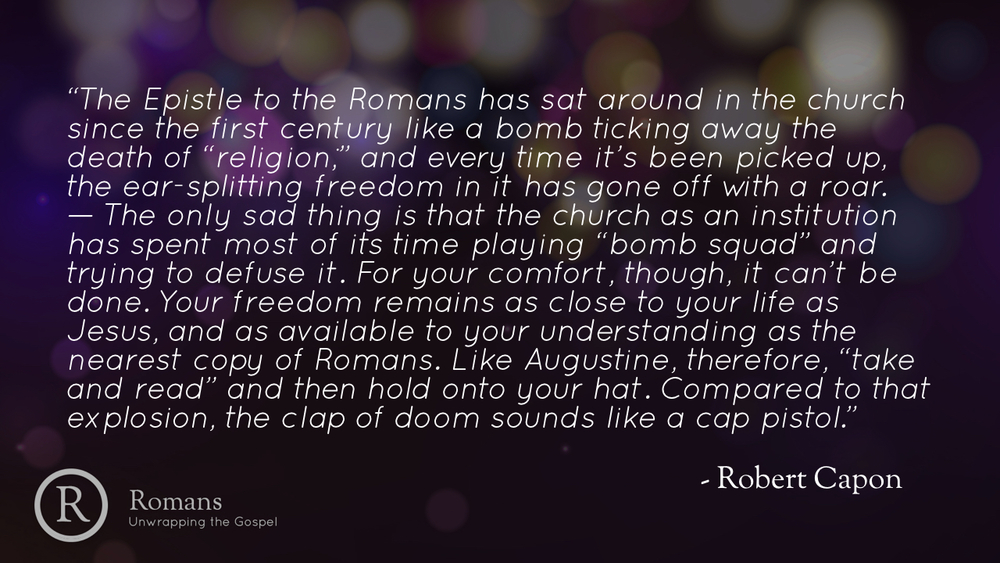 Romans - Unwrapping the Gospel - Part 1.006.jpeg