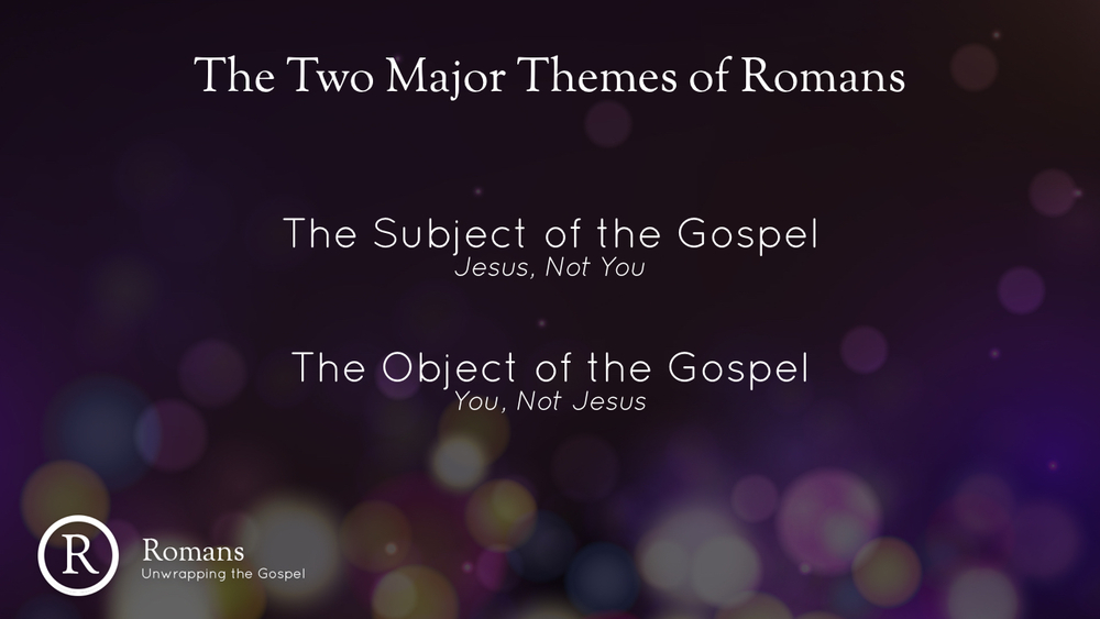 Romans - Unwrapping the Gospel - Part 1.018.jpeg