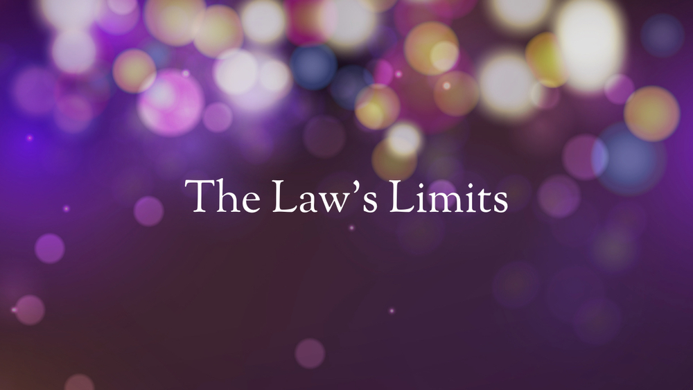 The Law; It's Role, Requirements, and Limits.022.jpeg