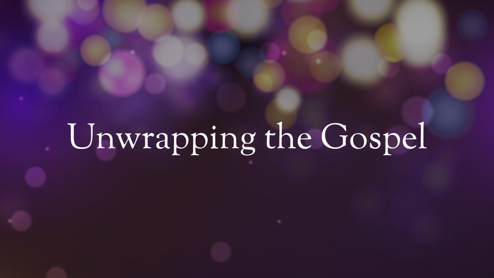 Romans - Unwrapping the Gospel - Part 20.003.jpeg