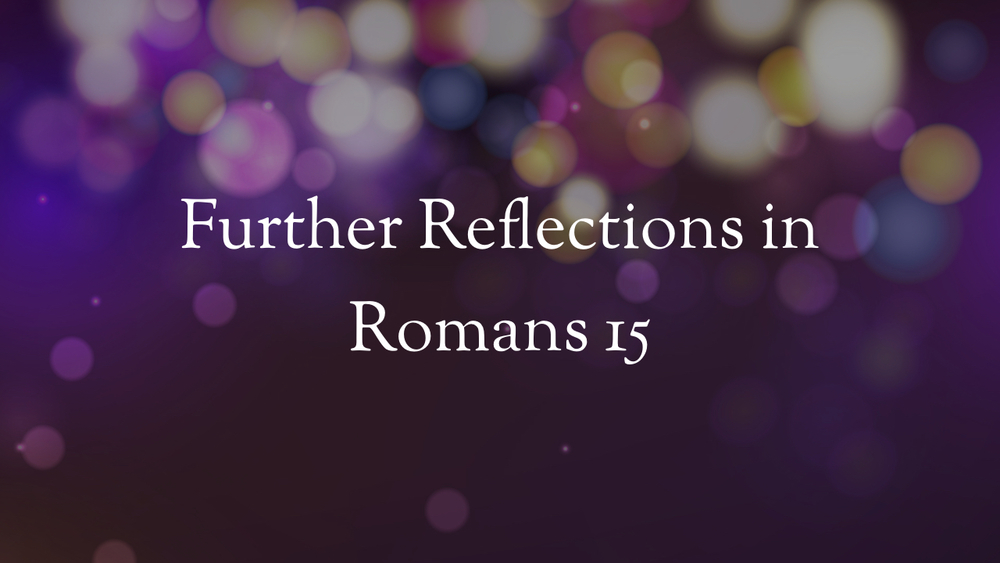 Romans - Further Reflections - Part 1.003.jpeg