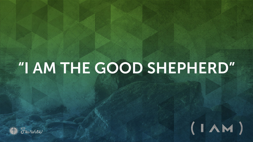 %22I Am%22 the Good Shepherd - Week 5.002.jpeg