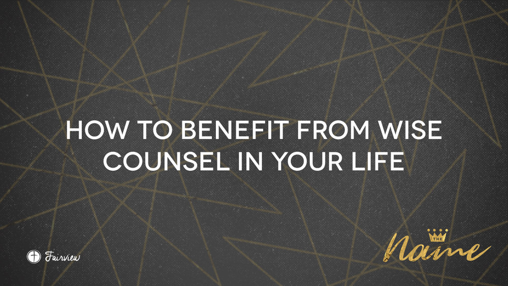 How to Benefit from Wise Counsel in Your Life.002.jpeg