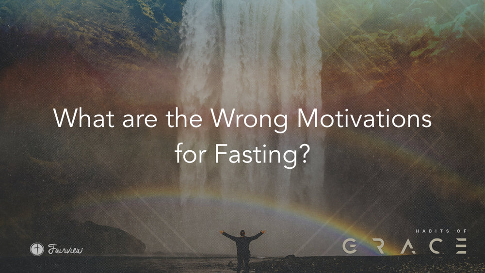 Habits of Grace - Week 6 - Fasting.011.jpeg